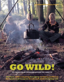 Go Wild! 101 Things to Do Outdoors Befor, Paperback Book