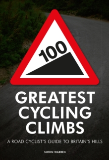 100 Greatest Cycling Climbs, Paperback Book