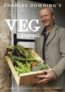 Charles Dowding's Veg Journal : Expert No-dig Advice, Month by Month, Hardback Book