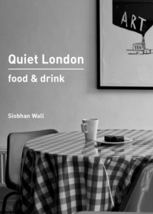 Quiet London: Food & Drink, Paperback Book