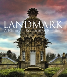 Landmark : A History of Britain in 50 Buildings, Hardback Book