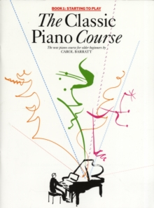 The Classic Piano Course Book 1 : Starting To Play, Paperback Book