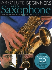Absolute Beginners : Alto Saxophone, Paperback Book