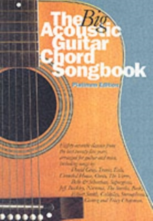 The Big Acoustic Guitar Chord Songbook (Platinum Edition) : Platinum Edition, Paperback Book