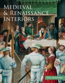 The Medieval and Renaissance Interiors, Hardback Book