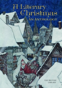 A Literary Christmas : An Anthology, Hardback Book