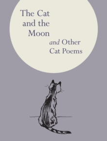 The Cat and the Moon : And Other Cat Poems, Hardback Book