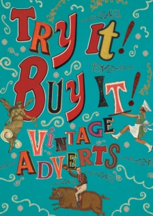 Try it! Buy it! : Vintage Adverts, Hardback Book