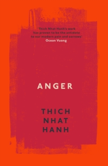 Anger : Buddhist Wisdom for Cooling the Flames, Paperback Book