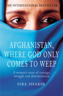 Afghanistan, Where God Only Comes to Weep, Paperback Book