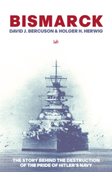 Bismarck : The Story Behind the Destruction of the Pride of Hitler's Navy, Paperback Book