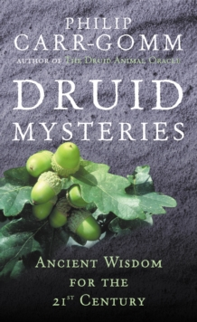 Druid Mysteries:Ancient for the 21st Century, Paperback Book