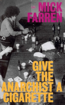 Give The Anarchist A Cigarette, Paperback Book