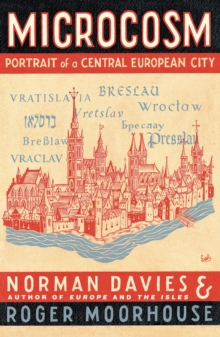 Microcosm:A Portrait of a Central European City, Paperback Book