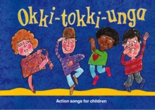 Okki-Tokki-Unga : Action Songs for Children, Paperback Book