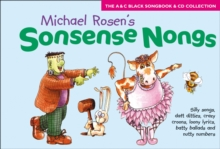 Sonsense Nongs (Book + CD) : Michael Rosen's Book of Silly Songs, Daft Ditties, Crazy Croons, Loony Lyrics, Batty Ballads ..., Mixed media product Book