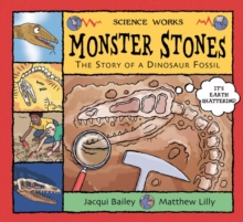 Monster Stones : The Story of a Dinosaur Fossil, Paperback Book