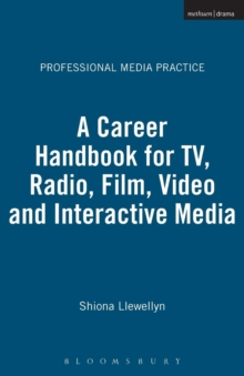 A Career Handbook for TV, Radio, Film, Video and Interactive Media, Paperback Book