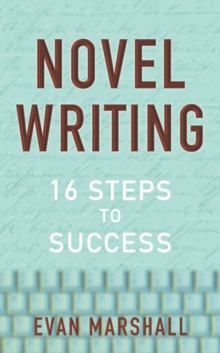 Novel Writing : 16 Steps to Success, Paperback Book