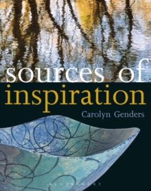 Sources of Inspiration : For Ceramics and the Applied Arts, Paperback Book