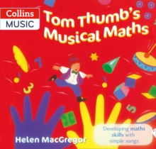 Tom Thumb's Musical Maths : Developing Maths Skills with Simple Songs, Paperback Book