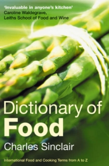 Dictionary of Food : International Food and Cooking Terms from A to Z, Paperback Book