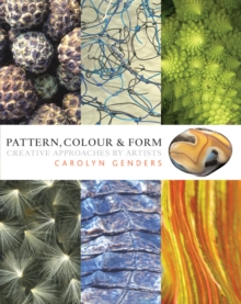 Pattern, Colour and Form : Creative Approaches by Artists, Hardback Book