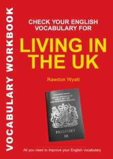 Check Your English Vocabulary for Living in the UK : All You Need to Pass Your Exams, Paperback Book