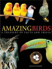 Amazing Birds : A Treasury of Facts and Trivia, Paperback Book