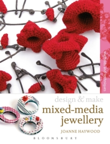 Design & Make Mixed Media Jewellery : Methods and Techniques, Paperback Book