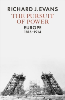 The Pursuit of Power : Europe, 1815-1914, Hardback Book