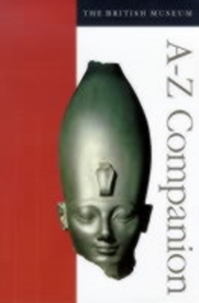 The British Museum A-Z Companion, Paperback Book