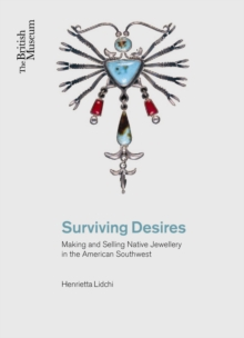 Surviving Desires : Making and Selling Jewellery in the American Southwest, Paperback Book