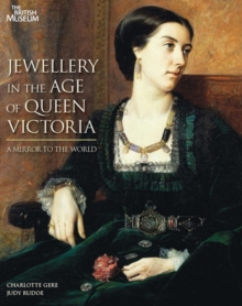 Jewellery in the Age of Queen Victoria: A Mirror to the World, Hardback Book