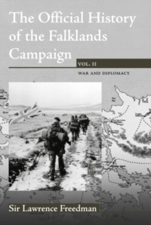 The Official History of the Falklands Campaign : War and Diplomacy Volume 2, Hardback Book