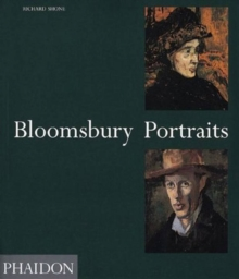 Bloomsbury Portraits : Vanessa Bell, Duncan Grant and Their Circle, Paperback Book