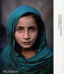 Steve McCurry; In the Shadow of Mountains, Hardback Book