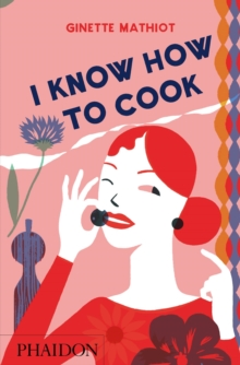 I Know How To Cook, Hardback Book