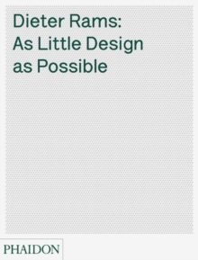 Dieter Rams : As Little Design as Possible, Hardback Book