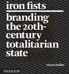 Iron Fists : Branding the 20th-Century Totalitarian State, Paperback Book