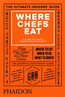 Where Chefs Eat : A Guide to Chefs' Favorite Restaurants (Brand New Edition), Hardback Book