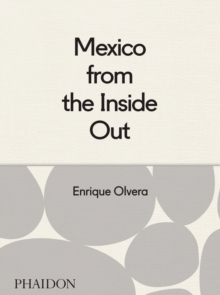 Mexico from the Inside Out, Hardback Book