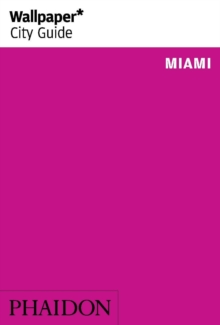 Wallpaper* City Guide Miami 2015, Paperback Book