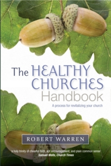 The Healthy Churches' Handbook : A Process for Revitalizing Your Church, Paperback Book