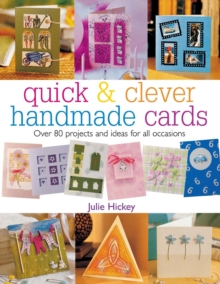 Quick and Clever Handmade Cards : Over 80 Projects and Ideas for All Occasions, Paperback Book