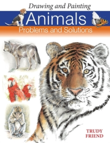 Drawing and Painting Animals : Problems and Solutions, Paperback Book