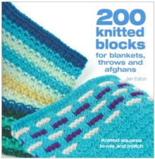 200 Knitted Blocks : For Afghans, Blankets and Throws, Paperback Book