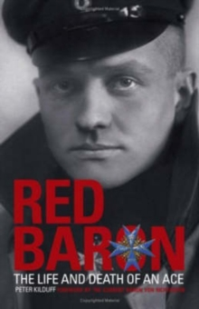 The Red Baron : The Life and Death of an Ace, Paperback Book