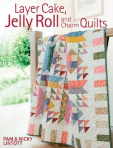 Layer Cake, Jelly Roll and Charm Quilts, Paperback Book