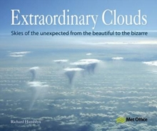 Extraordinary Clouds : Skies of the Unexpected from Bizarre to Beautiful, Paperback Book